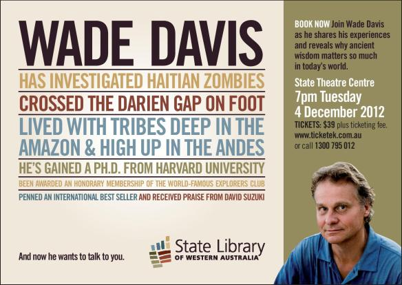 State Library of Western Australia presents an evening with Wade Davis. For more information visit our website: http://www.slwa.wa.gov.au/whats_on/wadedavis